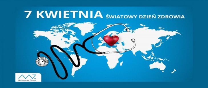 Obraz zawiera mapę kontynentalną świata a na niej stetoskop z sercem. Napis zamieszczony na obrazie 7 kwietnia Światowy Dzień Zdrowia